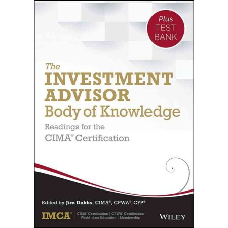 The Investment Advisor Body of Knowledge: Readings for the CIMA Certification