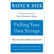 Pulling Your Own Strings: Dynamic Techniques for Dealing with Other People and Living Your Life as You Choose (Paperback)
