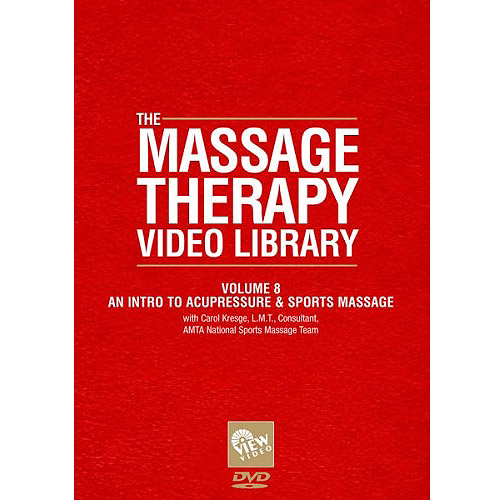 The Massage Therapy Video Library, Vol. 8: An Intro To Acupressure & Sports Massage