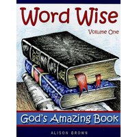 Word Wise, Volume One : God's Amazing Book