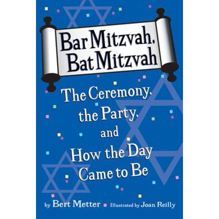 Bar Mitzvah, Bat Mitzvah : The Ceremony, the Party, and How the Day Came to Be - Best Bat Mitzvah Themes
