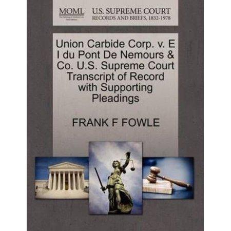 Union Carbide Corp  V  E I Du Pont De Nemours   Co  U S  Supreme Court Transcript Of Record With Supporting Pleadings