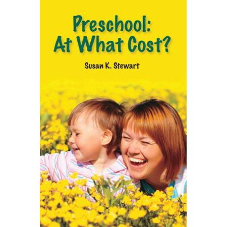 Preschool : At What Cost? ()