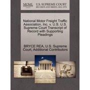 National Motor Freight Traffic Association, Inc. V. U.S. U.S. Supreme Court Transcript of Record with Supporting Pleadings