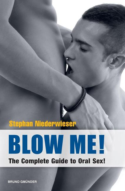 Blow Me! The Complete Guide