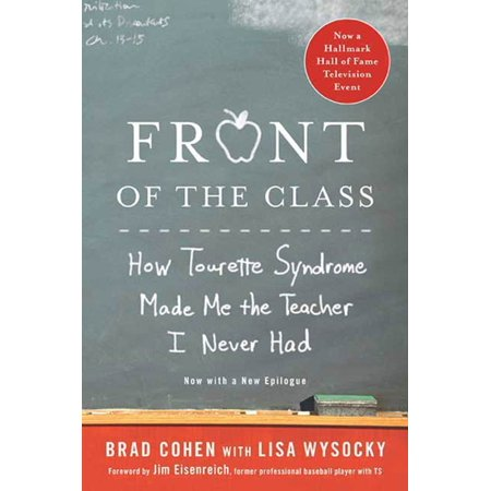 Front of the Class : How Tourette Syndrome Made Me the Teacher I Never - Teachers Stores Near Me