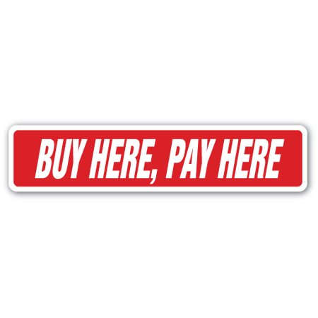 buy here pay here street sign payment money financial shop business gag gift. Black Bedroom Furniture Sets. Home Design Ideas
