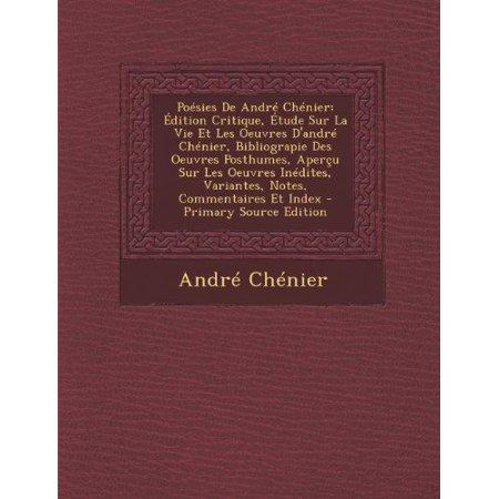 Poesies De Andre Chenier  Edition Critique  Etude Sur La Vie Et Les Oeuvres Dandre Chenier  Bibliograpie Des Oeuvres Posthumes  Apercu Sur Les