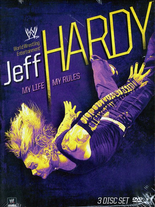 WWE: Jeff Hardy My Life, My Rules by WWE HOME ENTERTAINMENT