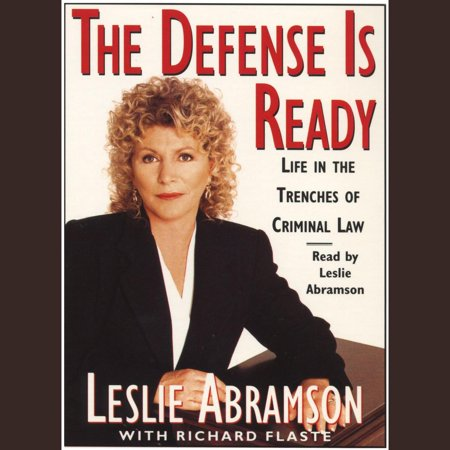 The Defense Is Ready: Life in the Trenches of Criminal Law -