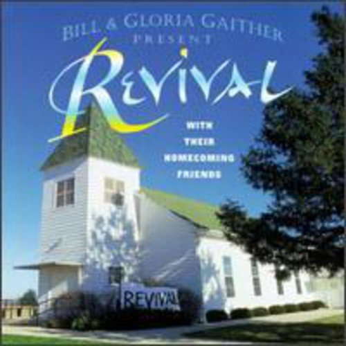 Bill And Gloria Gaither Present Revival