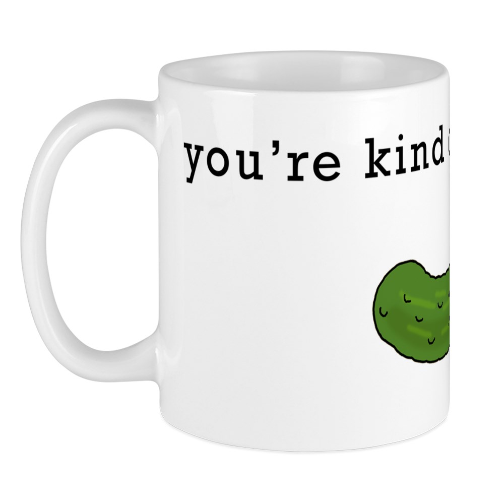 CafePress - You're Kind Of A Big Dill. Mug - Unique Coffee ...