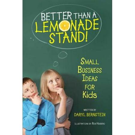 Better Than a Lemonade Stand - eBook (Better Than A Lemonade Stand)