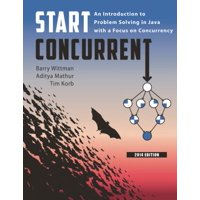 Start Concurrent: An Introduction to Problem Solving in Java with a Focus on Concurrency, 2014 (Paperback)