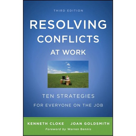 Resolving Conflicts at Work : Ten Strategies for Everyone on the (10 Best Work From Home Jobs)