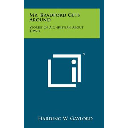 Mr. Bradford Gets Around : Stories of a Christian about Town (Halloween Town Christian Review)