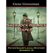 The Sherlock Holmes Caper: Peter Sharp Legal Mystery #15 - eBook
