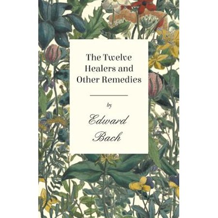 The Twelve Healers and Other Remedies - -