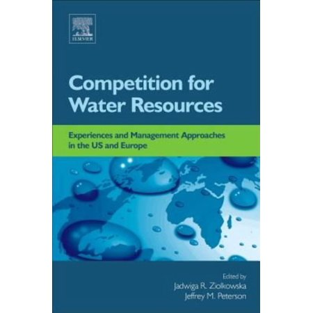 Competition For Water Resources   Experiences And Management Approaches In The Us And Europe