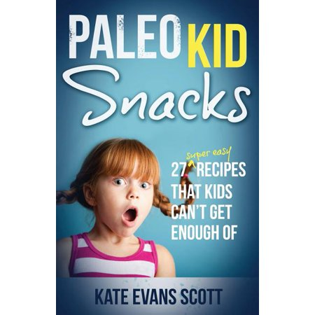 Super Easy Halloween Snacks (Paleo Kid Snacks: 27 Super Easy Recipes That Kids Can't Get Enough Of: (Primal Gluten Free Kids Cookbook))
