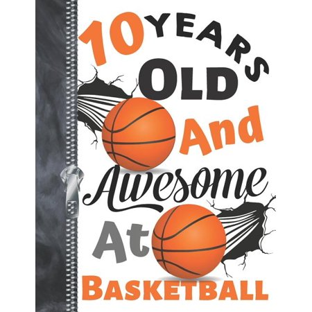 10 Years Old And Awesome At Basketball : Doodle Drawing Art Book Shooting Basketball Sketchbook For Boys And Girls ()
