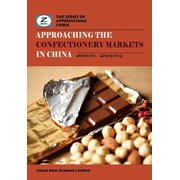 Approaching the Confectionery Markets in China : China Confectionery and Chocolate Market Overview