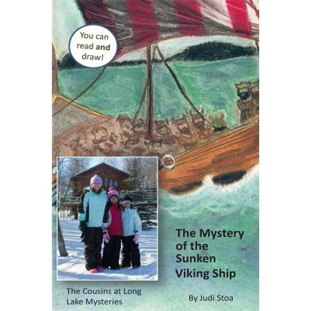 Mystery of the Sunken Viking Ship : The Cousins at Long Lake - Viking Long Ship