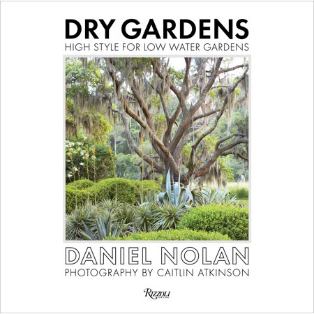 - Dry Gardens : High Style for Low Water Gardens