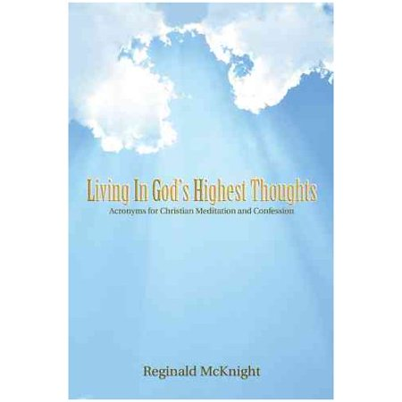 Living In Gods Highest Thoughts  Acronyms For Christian Meditation And Confession