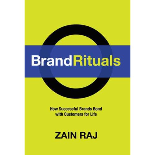 Brand Rituals: How Successful Brands Bond with Customers for Life