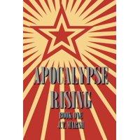 Revolution Now: Apocalypse Rising: Book One (Trade Paperback) (Paperback)