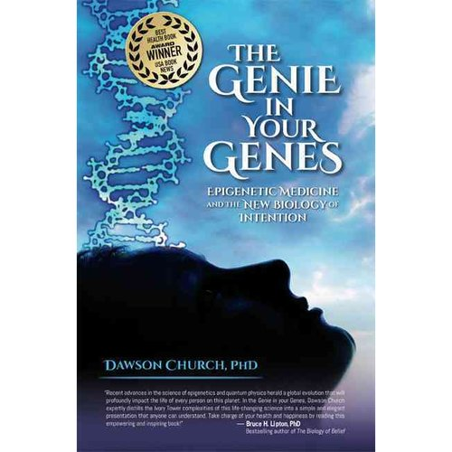 The Genie in Your Genes: Epigenetic Medicine and the New Biology of Intention