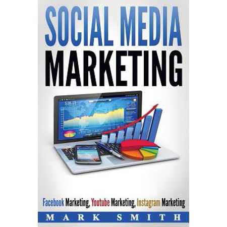 Social Media Marketing : Facebook Marketing, Youtube Marketing, Instagram