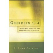 Genesis 1-4 : A Linguistic, Literary, and Theological Commentary