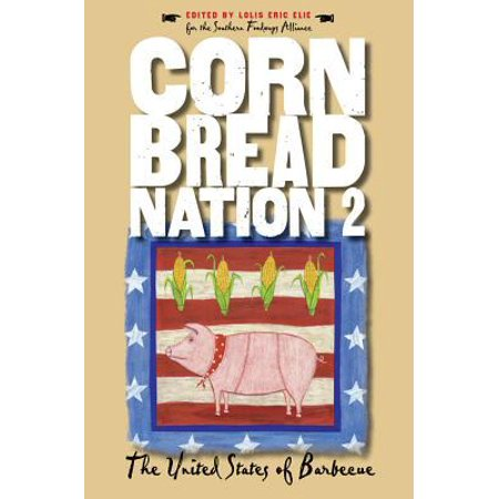 Cornbread Nation 2  The United States Of Barbecue