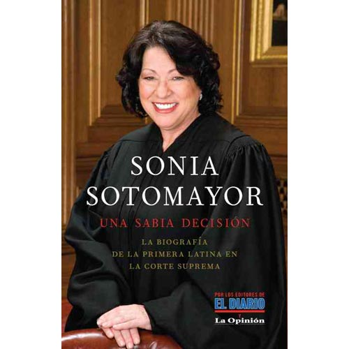 Sonia Sotomayor: Una sabia decision / A Wise Decision