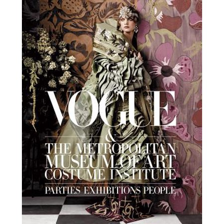 Vogue and The Metropolitan Museum of Art Costume Institute : Parties, Exhibitions, People