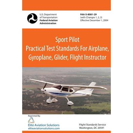 Sport Pilot Practical Test Standards for Airplane, Gyroplane, Glider, Flight Instructor