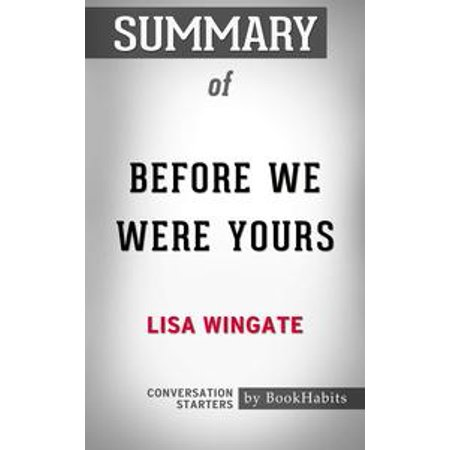 Summary of Before We Were Yours by Lisa Wingate | Conversation Starters - eBook ()