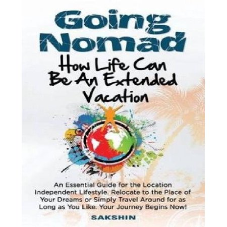 Going Nomad  Because Life Can Be An Extended Vacation