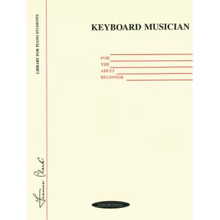 Keyboard Musician for the Adult Beginner ()