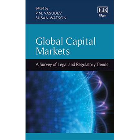 Global Capital Markets  A Survey Of Legal And Regulatory Trends