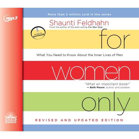 For Women Only, Revised and Updated Edition : What You Need to Know About the Inner Lives of