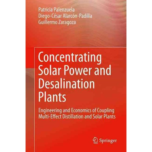 Concentrating Solar Power and Desalination Plants: Engineering and Economics of Coupling Multi-effect Distillation and Solar Plants by