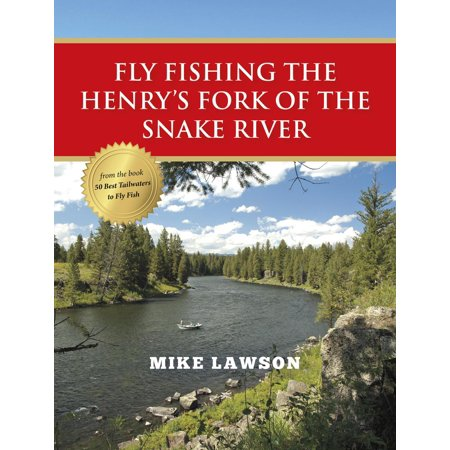 Fly Fishing the Henry's Fork of the Snake River - (Henrys Tiger Snake)