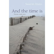 And the Time Is: Poems, 1958-2013 (Hardcover)