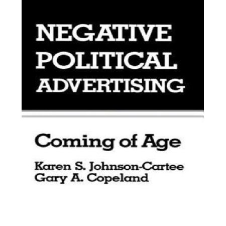 Negative Political Advertising: Coming of Age - image 1 of 1