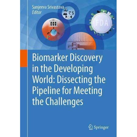 Biomarker Discovery In The Developing World  Dissecting The Pipeline For Meeting The Challenges