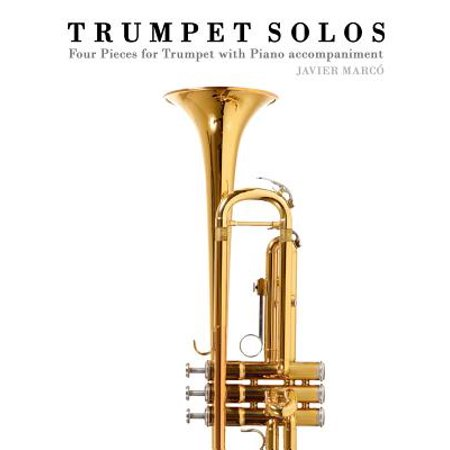 Trumpet Solos : Four Pieces for Trumpet with Piano -