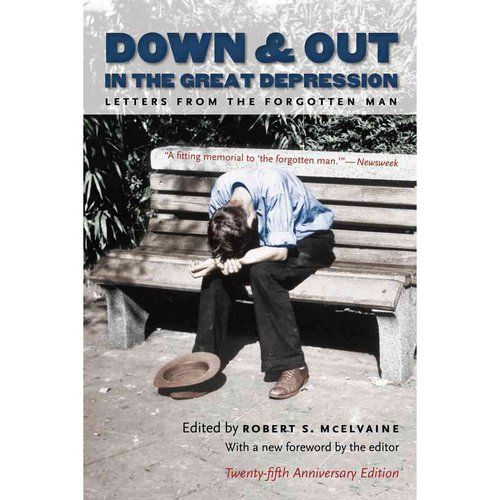 Down & Out in the Great Depression: Letters from the Forgotten Man
